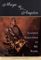 Gather Together in My Name | Maya Angelou |