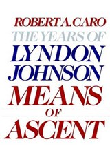 Means of Ascent | Robert A. Caro |