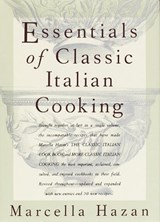 Essentials of Classic Italian Cooking | Marcella Hazan |