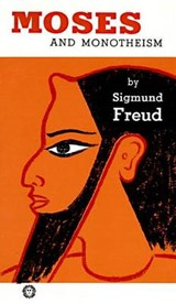 Moses and Monotheism | Sigmund Freud |
