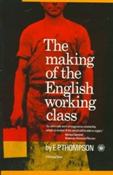 Making of the English Working Class | E. P. Thompson |