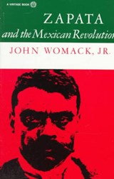 Zapata and the Mexican Revolution | Womack, John, Jr. |