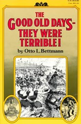 The Good Old Days--They Were Terrible! | Otto L. Bettmann |