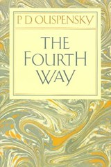 Fourth Way | Ouspensky, P. D. ; Gurdjieff, G. I. |