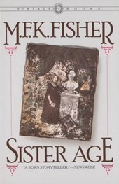 Sister Age | M. F. K. Fisher |
