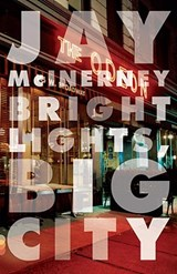 Bright lights big city | Jay McInerney |