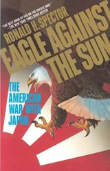 Eagle Against the Sun | Ronald Spector |