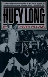 Huey Long | T. Harry Williams |
