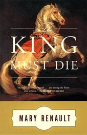 The King Must Die | Mary Renault |