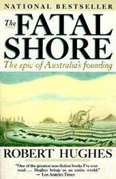 The Fatal Shore | Robert Hughes |