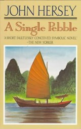 A Single Pebble | John Hersey |