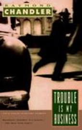Trouble Is My Business | Raymond Chandler |
