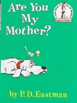 Are You My Mother? | P. D. Eastman |