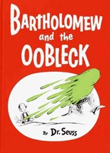 Bartholomew and the Oobleck | Dr. Seuss |