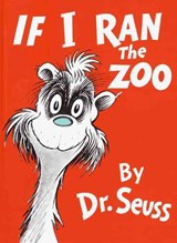 If I Ran the Zoo | Dr. Seuss |