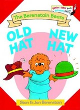 The Berenstain Bears Old Hat, New Hat | Berenstain, Stan ; Berenstain, Jan |