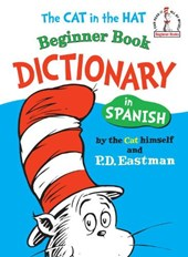 The Cat in the Hat Beginner Book Dictionary in Spanish | P. D. Eastman |