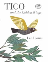 TICO and the Golden Wings | Leo Lionni |