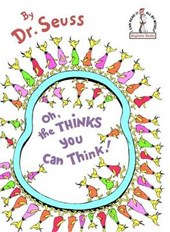 Oh, the Thinks You Can Think! | Dr. Seuss |