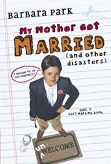 My Mother Got Married and Other Disasters | Barbara Park |
