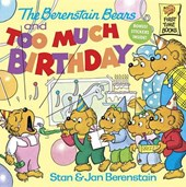 The Berenstain Bears and Too Much Birthday | Stan Berenstain |
