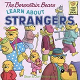 The Berenstain Bears Learn About Strangers | Berenstain, Stan ; Berenstain, Jan |