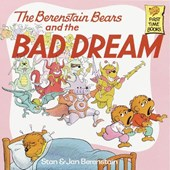 The Berenstain Bears and the Bad Dream | Berenstain, Stan ; Berenstain, Jan |