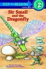 Sir Small and the Dragonfly | Jane O'connor |