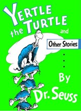 Yertle the Turtle and Other Stories | Dr. Seuss |