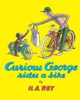 Curious George Rides a Bike | H. A. Rey |
