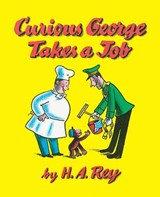 Curious George Takes a Job | H. A. Rey |