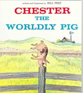 Chester the Worldly Pig | Bill Peet |
