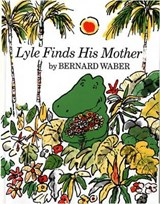 Lyle Finds His Mother | Bernard Waber |