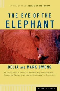 The Eye of the Elephant | Owens, Delia ; Owens, Mark |