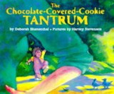 Chocolate Covered Cookie Tantrum | Deborah Blumenthal ; Harvey Stevenson |