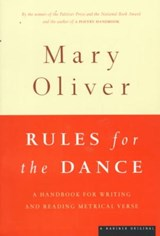 Rules for the Dance | Mary Oliver |
