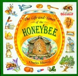 The Life and Times of the Honeybee | Charles Micucci |