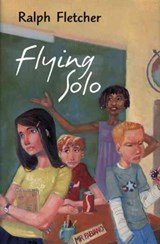 Flying Solo | Ralph Fletcher |