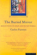The Buried Mirror | Carlos Fuentes |