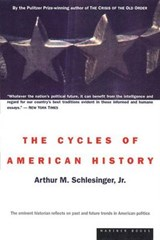 The Cycles of American History | Arthur Meier Schlesinger |