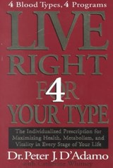 Live Right 4 Your Type | D'adamo, Peter J. ; Whitney, Catherine |