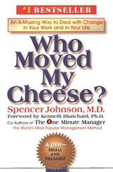 Who Moved My Cheese? | Spencer Johnson |