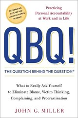 Qbq! the Question Behind the Question | John G. Miller |