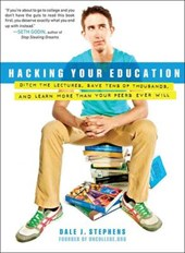 Hacking Your Education | Dale J. Stephens |