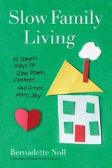 Slow Family Living | Bernadette Noll |