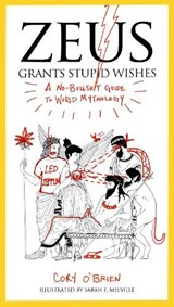 Zeus Grants Stupid Wishes | Corey O'brien |