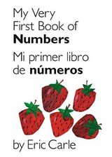 My Very First Book of Numbers / Mi Primer Libro de Numeros | Eric Carle |
