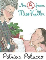 An A from Miss Keller | Patricia Polacco |
