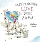 Baby Penguins Love Their Mama! | Melissa Guion |