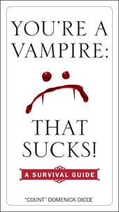 You're a Vampire--That Sucks!